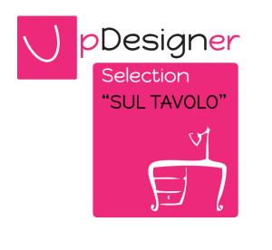 """Up Designer Selection """"Sul Tavolo"""" - selezione di designer autoprodotti"""